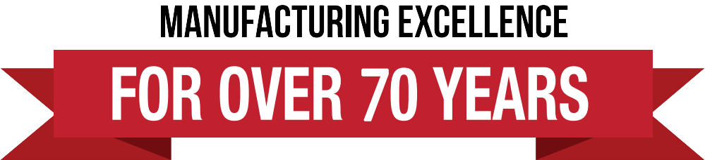 manufacturing excellence for over 70 years
